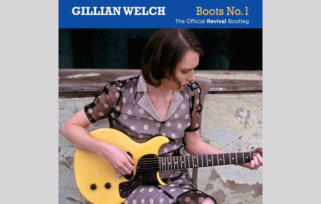 Gillian Welch announces Boots No 1: The Official Revival Bootleg