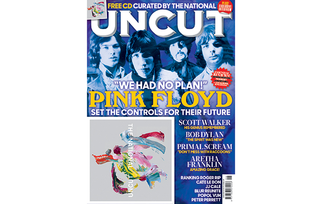 Inside the new Uncut: Pink Floyd, Scott Walker, Bob Dylan and our free 15-track CD curated by The National!