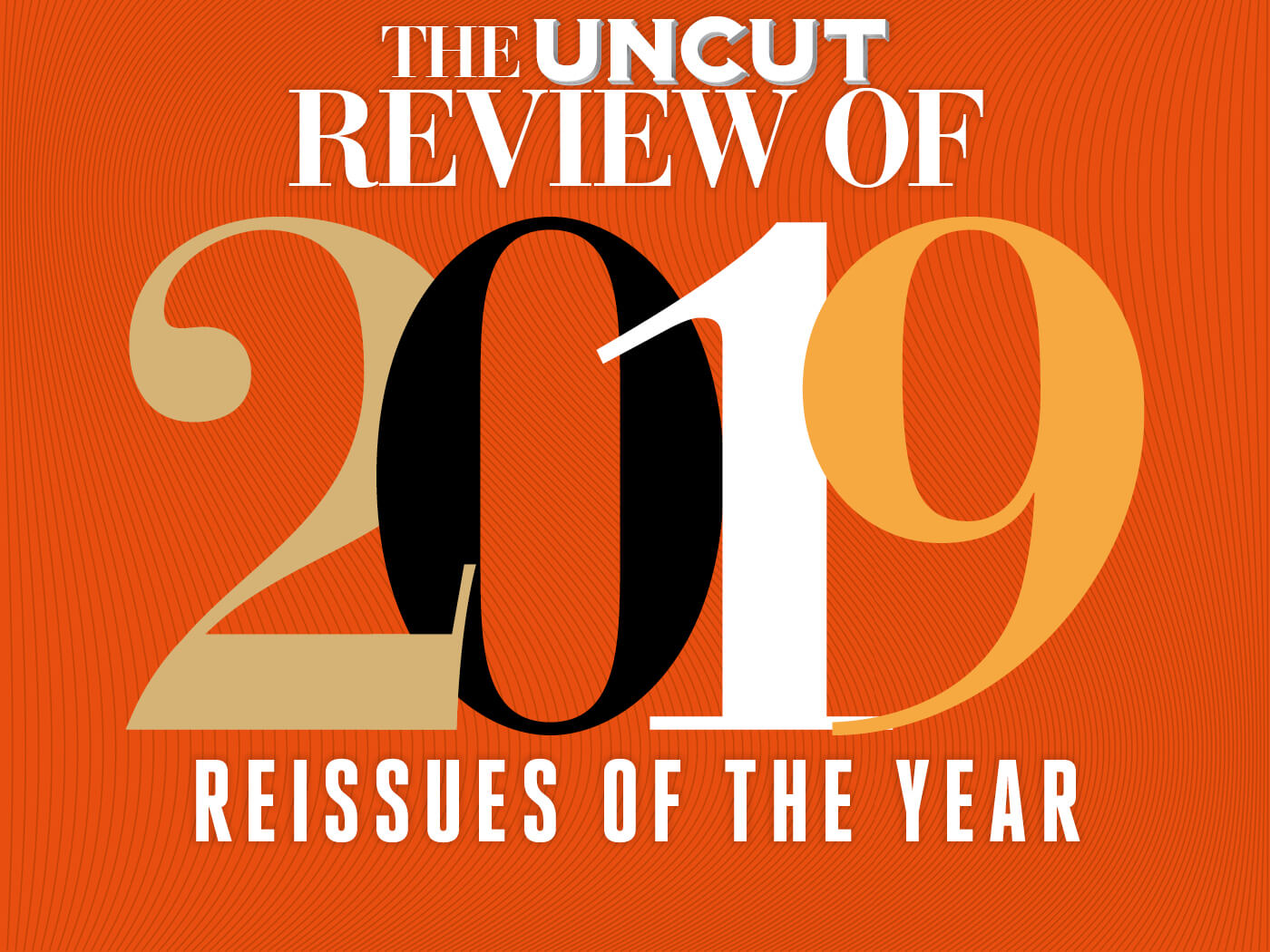 Uncut's 30 best reissues of 2019